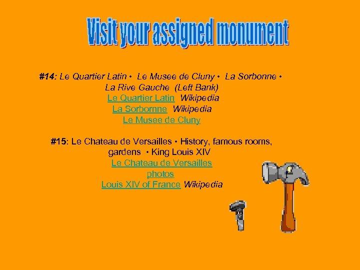 #14: Le Quartier Latin • Le Musee de Cluny • La Sorbonne • La