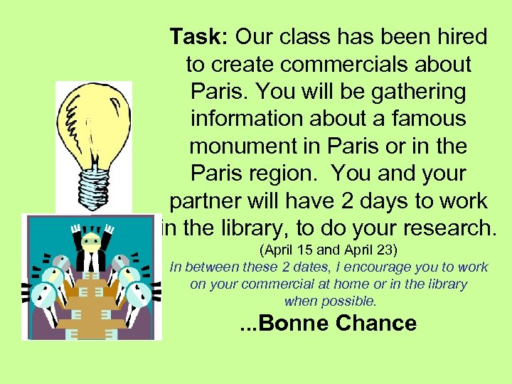 Task: Our class has been hired to create commercials about Paris. You will be