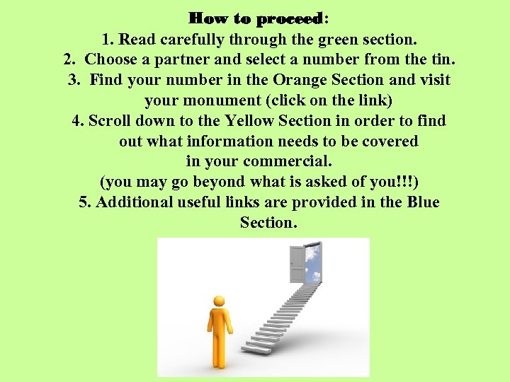 How to proceed: 1. Read carefully through the green section. 2. Choose a partner