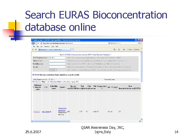 Search EURAS Bioconcentration database online 29. 6. 2007 QSAR Awareness Day, JRC, Ispra, Italy