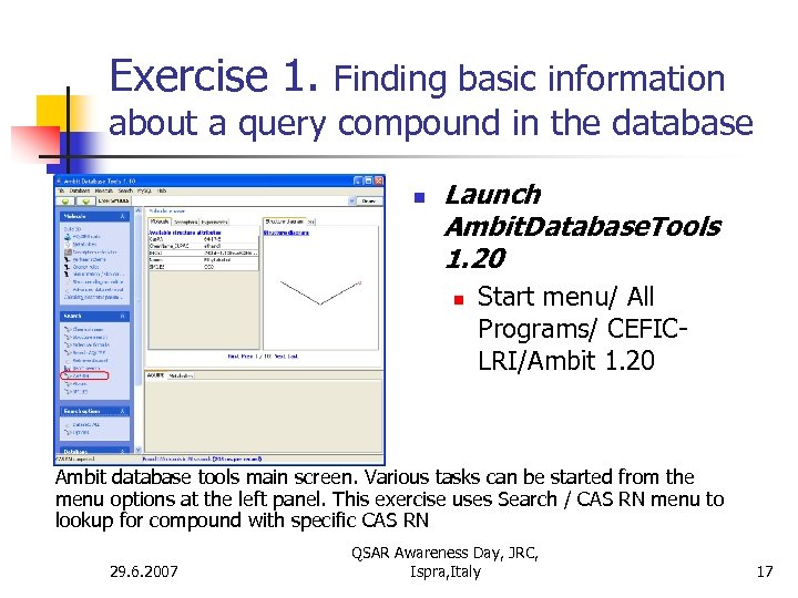 Exercise 1. Finding basic information about a query compound in the database n Launch
