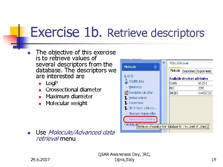 Exercise 1 b. Retrieve descriptors n The objective of this exercise is to retrieve
