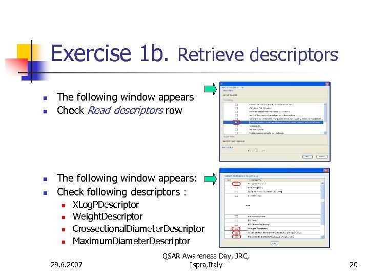 Exercise 1 b. Retrieve descriptors n n The following window appears Check Read descriptors