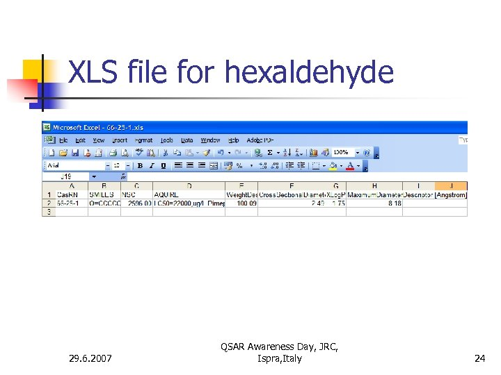 XLS file for hexaldehyde 29. 6. 2007 QSAR Awareness Day, JRC, Ispra, Italy 24