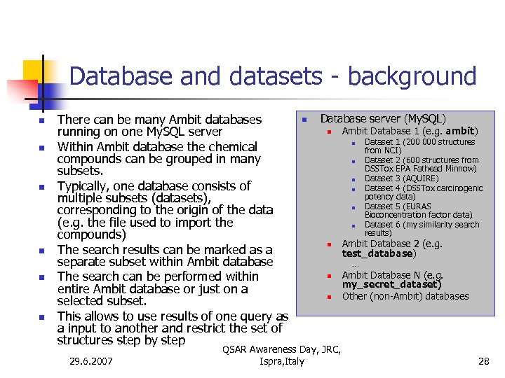 Database and datasets - background n n n There can be many Ambit databases