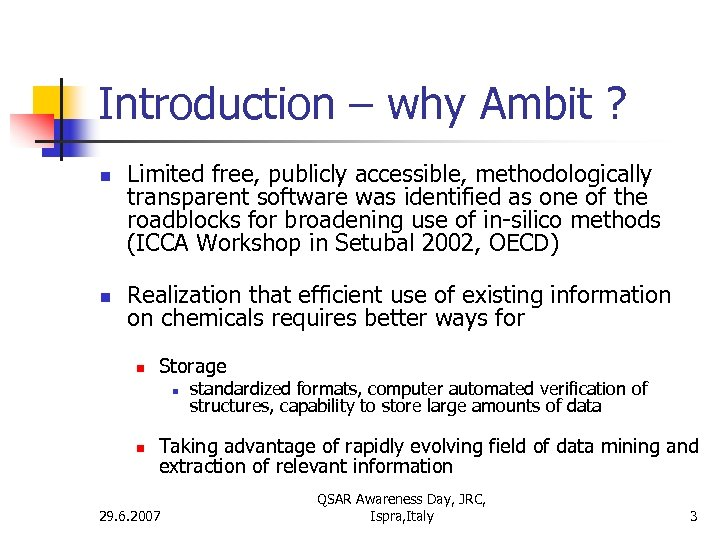 Introduction – why Ambit ? n n Limited free, publicly accessible, methodologically transparent software