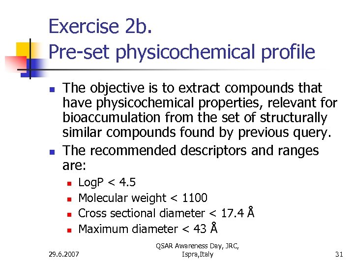 Exercise 2 b. Pre-set physicochemical profile n n The objective is to extract compounds