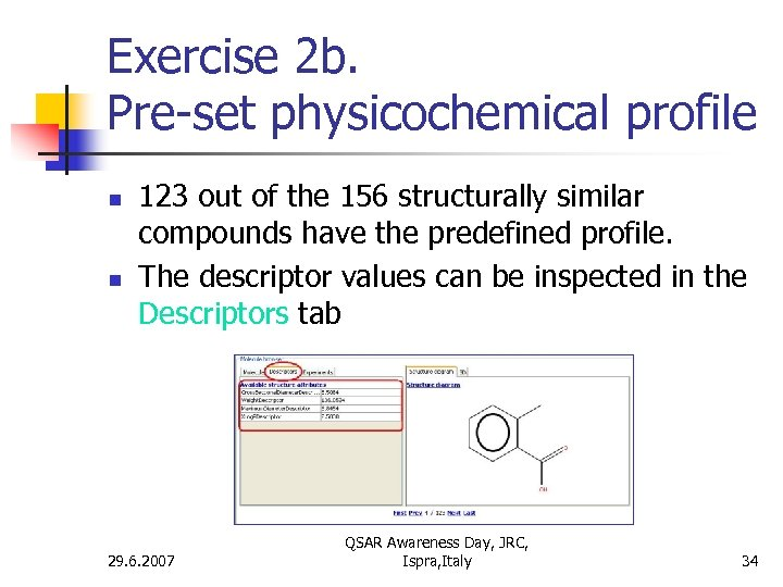 Exercise 2 b. Pre-set physicochemical profile n n 123 out of the 156 structurally