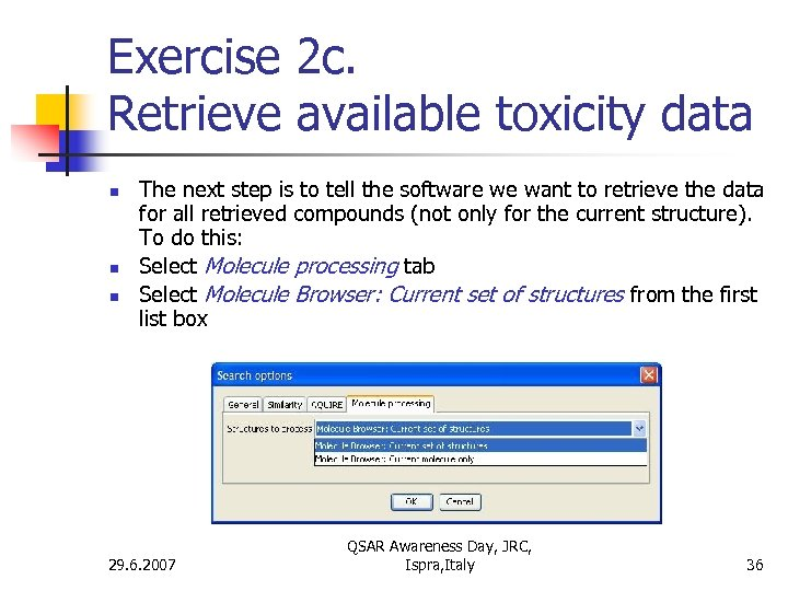 Exercise 2 c. Retrieve available toxicity data n n n The next step is