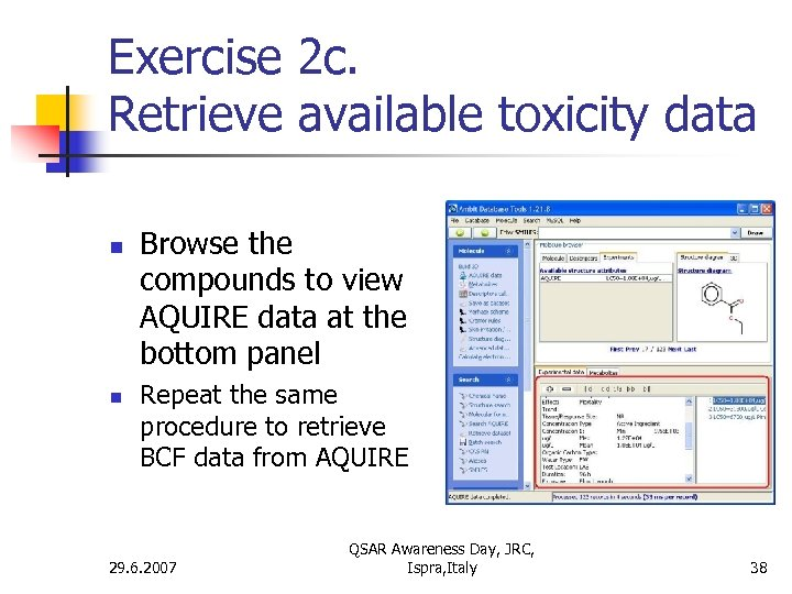 Exercise 2 c. Retrieve available toxicity data n n Browse the compounds to view