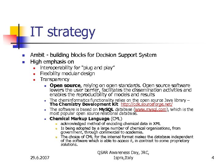 IT strategy n n Ambit - building blocks for Decision Support System High emphasis