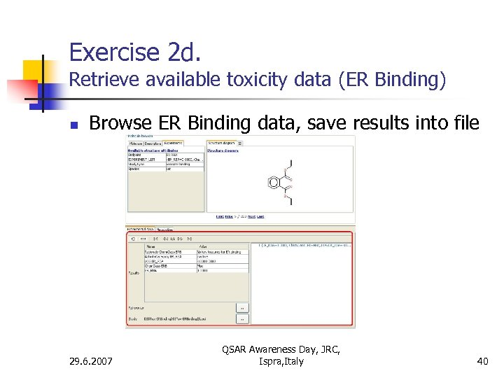 Exercise 2 d. Retrieve available toxicity data (ER Binding) n Browse ER Binding data,