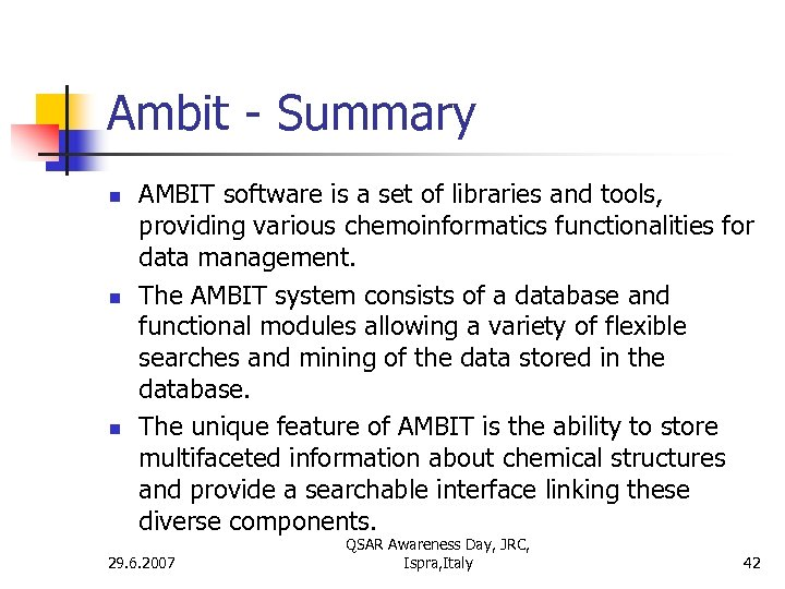 Ambit - Summary n n n AMBIT software is a set of libraries and
