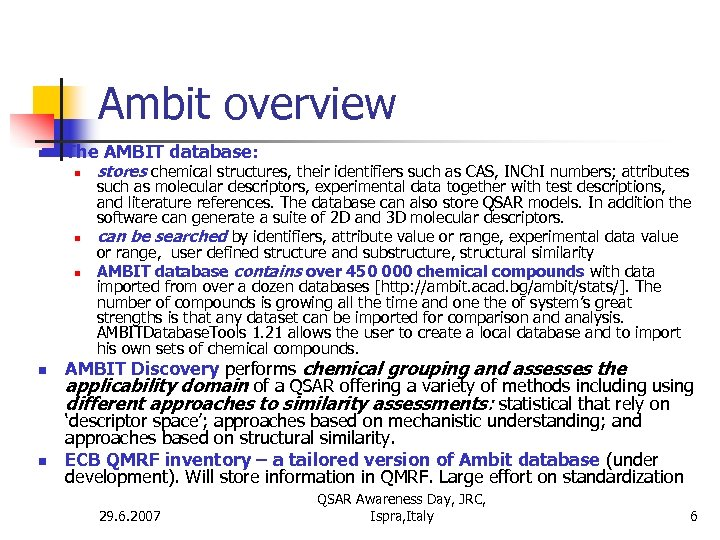 Ambit overview n The AMBIT database: n n n stores chemical structures, their identifiers
