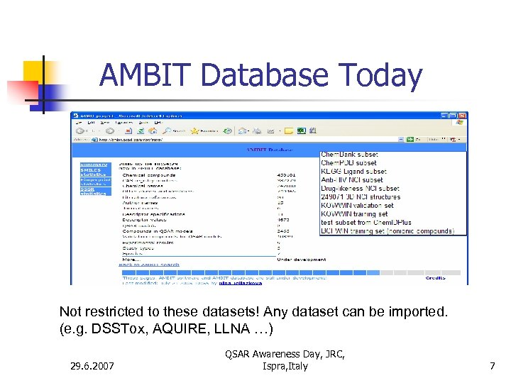 AMBIT Database Today Not restricted to these datasets! Any dataset can be imported. (e.