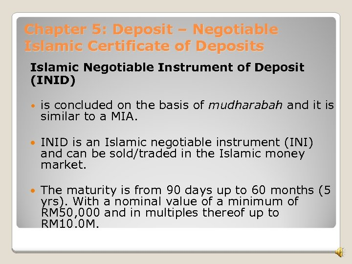 Chapter 5: Deposit – Negotiable Islamic Certificate of Deposits Islamic Negotiable Instrument of Deposit