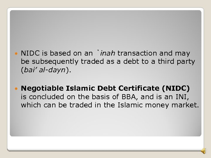 NIDC is based on an `inah transaction and may be subsequently traded as