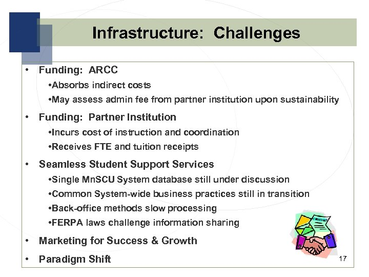 Infrastructure: Challenges • Funding: ARCC • Absorbs indirect costs • May assess admin fee