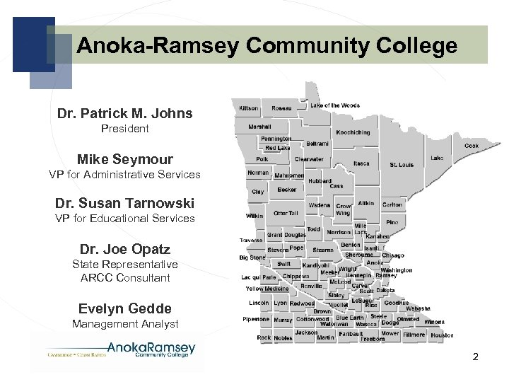 Anoka-Ramsey Community College Dr. Patrick M. Johns President Mike Seymour VP for Administrative Services