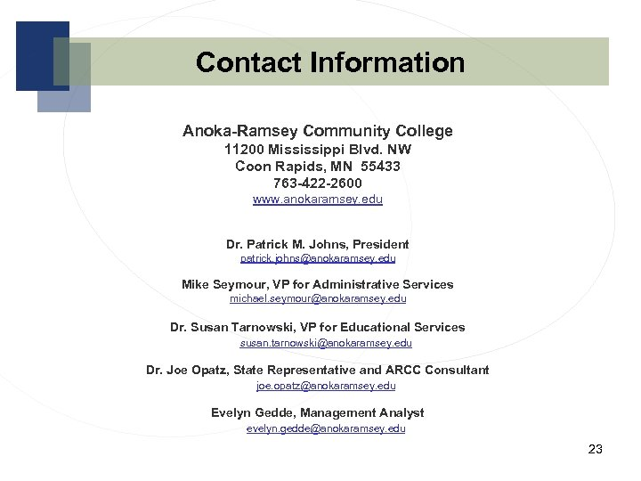 Contact Information Anoka-Ramsey Community College 11200 Mississippi Blvd. NW Coon Rapids, MN 55433 763