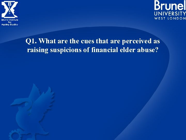 Q 1. What are the cues that are perceived as raising suspicions of financial