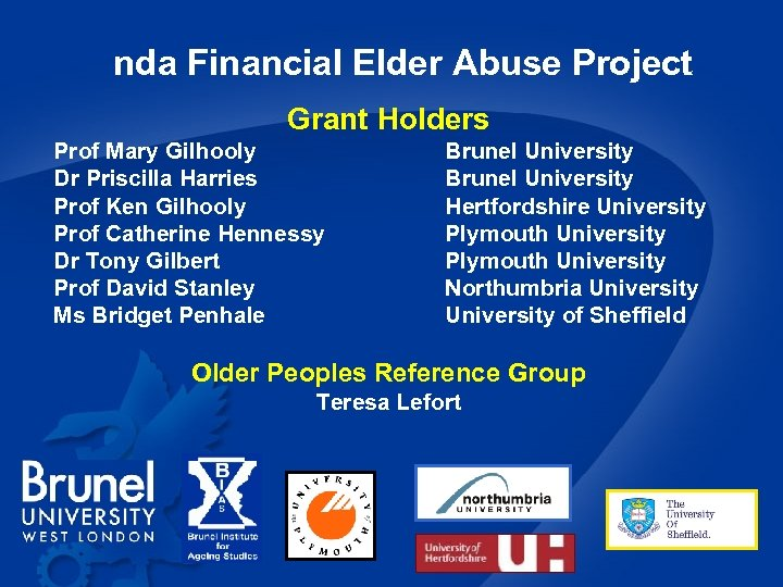 nda Financial Elder Abuse Project Grant Holders Prof Mary Gilhooly Dr Priscilla Harries Prof