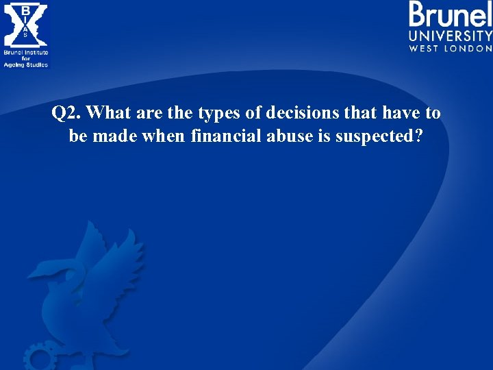 Q 2. What are the types of decisions that have to be made when
