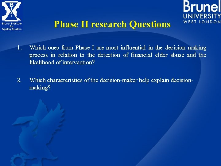 Phase II research Questions 1. Which cues from Phase I are most influential in