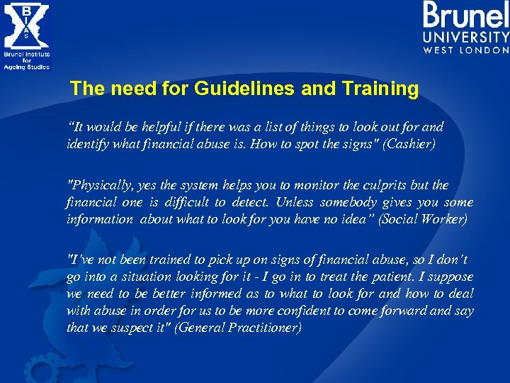 "The need for Guidelines and Training ""It would be helpful if there was a"