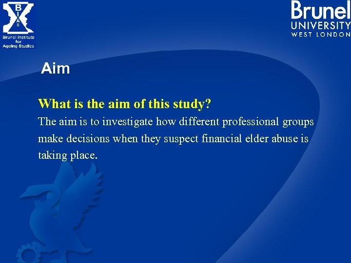 Aim What is the aim of this study? The aim is to investigate how