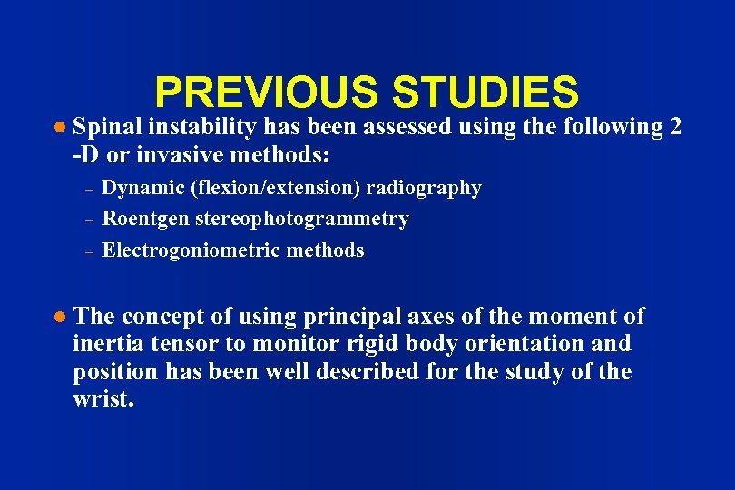 PREVIOUS STUDIES l Spinal instability has been assessed using the following 2 -D or