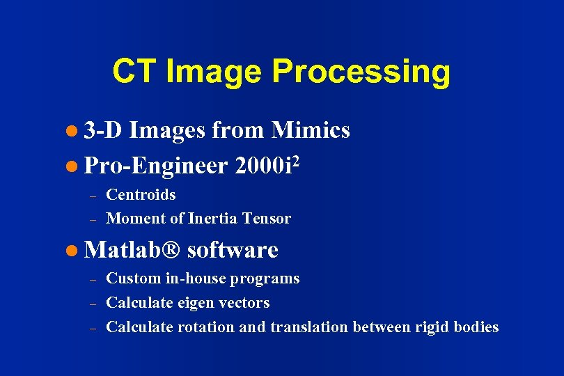 CT Image Processing l 3 -D Images from Mimics l Pro-Engineer 2000 i 2