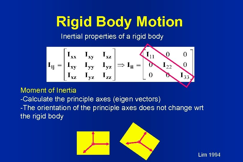 Rigid Body Motion Inertial properties of a rigid body Moment of Inertia -Calculate the