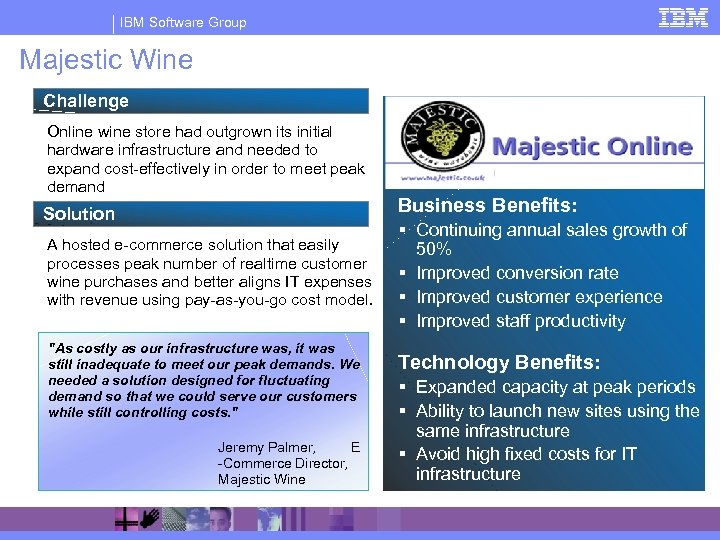 IBM Software Group Majestic Wine Challenge Online wine store had outgrown its initial hardware