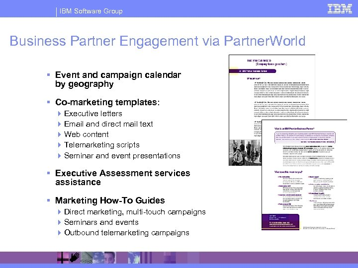 IBM Software Group Business Partner Engagement via Partner. World § Event and campaign calendar