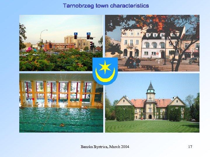 Banska Bystrica, March 2004 17