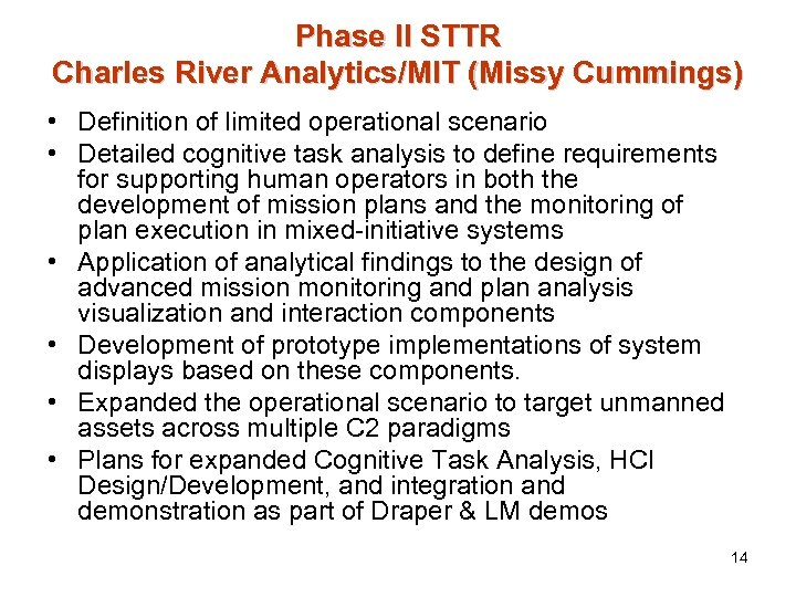 Phase II STTR Charles River Analytics/MIT (Missy Cummings) • Definition of limited operational scenario