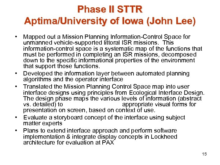 Phase II STTR Aptima/University of Iowa (John Lee) • Mapped out a Mission Planning