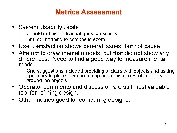 Metrics Assessment • System Usability Scale – Should not use individual question scores –