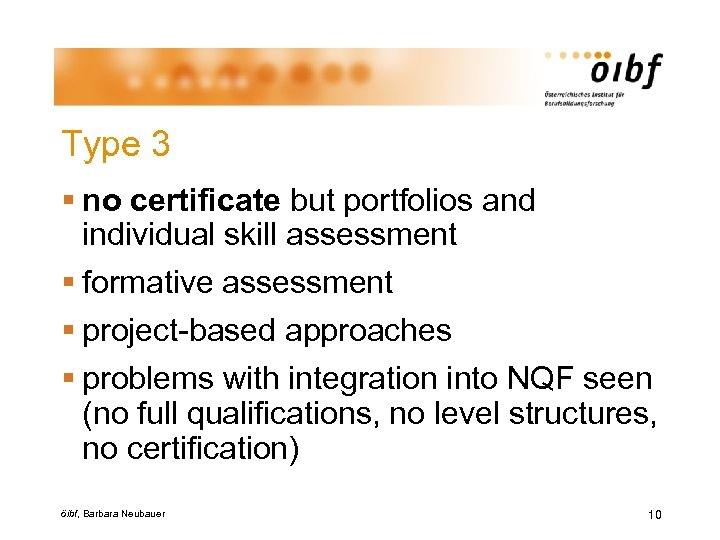 Type 3 § no certificate but portfolios and individual skill assessment § formative assessment