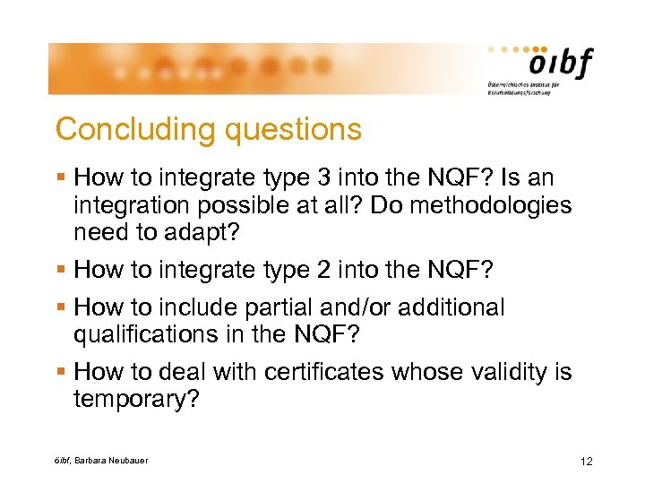 Concluding questions § How to integrate type 3 into the NQF? Is an integration