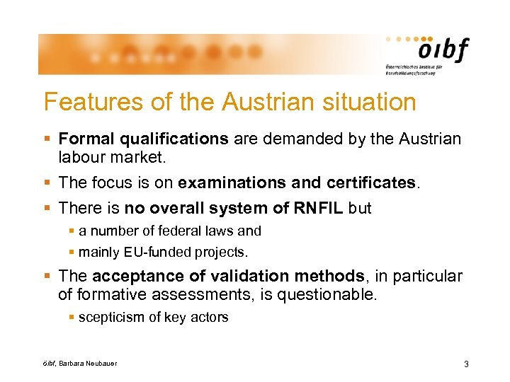 Features of the Austrian situation § Formal qualifications are demanded by the Austrian labour