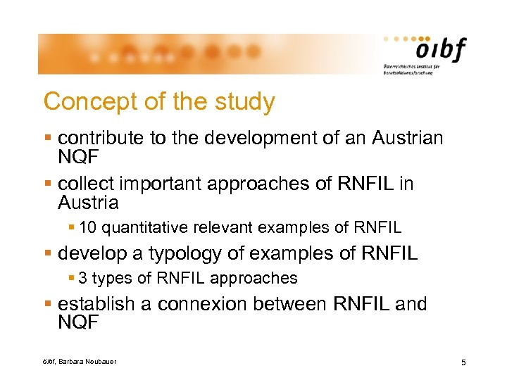 Concept of the study § contribute to the development of an Austrian NQF §