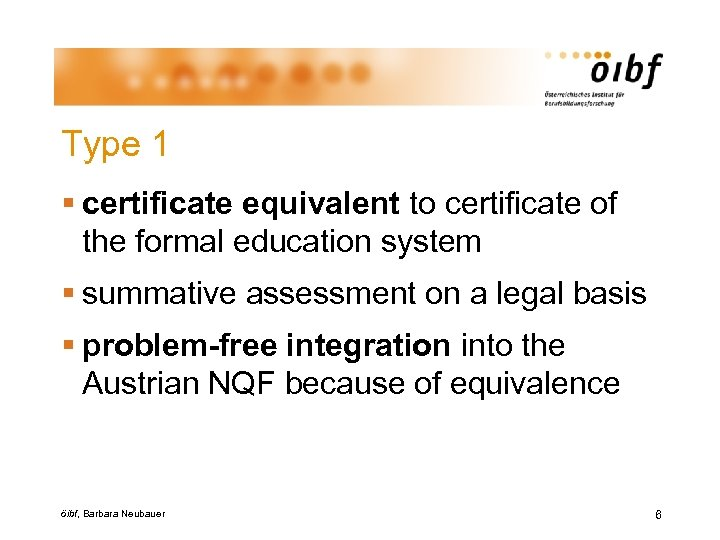 Type 1 § certificate equivalent to certificate of the formal education system § summative