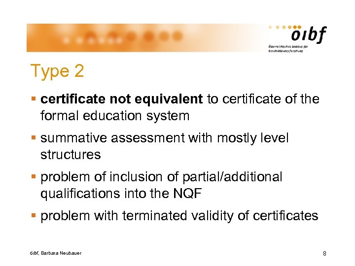 Type 2 § certificate not equivalent to certificate of the formal education system §