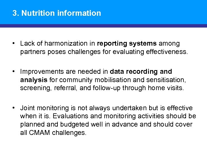3. Nutrition information • Lack of harmonization in reporting systems among partners poses challenges