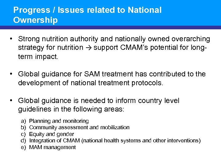 Progress / Issues related to National Ownership • Strong nutrition authority and nationally owned