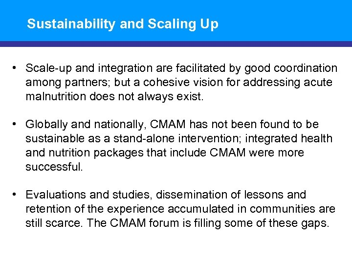 Sustainability and Scaling Up • Scale-up and integration are facilitated by good coordination among
