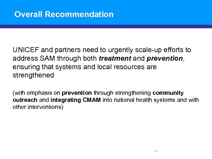 Overall Recommendation UNICEF and partners need to urgently scale-up efforts to address SAM through