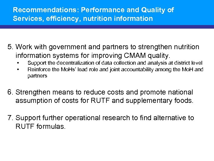 Recommendations: Performance and Quality of Services, efficiency, nutrition information 5. Work with government and